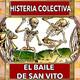 Histeria Colectiva, El Baile de San Vito