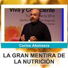 LA GRAN MENTIRA DE LA NUTRICIÓN - Carlos Abehsera ( Conferencia 6º Congreso Alimentación Viva )