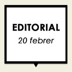 Editorial 20 de febrer