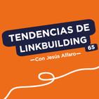Tendencias en linkbuilding y cómo emprender sin inversión, con Jesús Alfaro #65