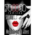 70,80,90 REMIXES SESSION - Mezclado por DJ Albert