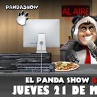 PANDA SHOW Ep. 118 JUEVES 21 DE MARZO 2019