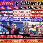 """151 Salud y Libertad: La Francia de ultraderecha versus Venezuela Bolivariana"""""""