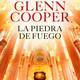 La piedra de Fuego Glenn Cooper Parte del 10 al 12