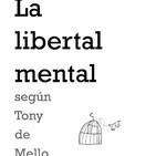 Monográfico sobre la libertad mental. parte 2