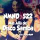 NMND 522 : Más Allá del Disco Samba