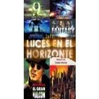 Luces en el Horizonte - 2X12 - El gran halcón, Ciudad Infernal, Final Fantasy, Titan A.E. Número 9, El gigante de Hierro
