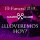 ¿Lloveremos hoy?. El Funeral de las Violetas. 21/11/2017