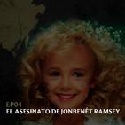 Ep04: El Asesinato de JonBenét Ramsey