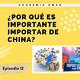 ¿Por qué es importante importar de China?