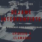 Dejame Interrumpirte - Episodio 9 - Llamadas