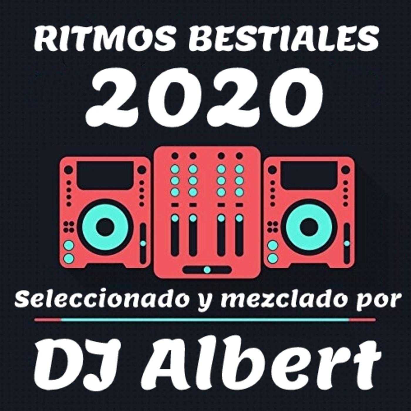 RITMOS BESTIALES 2020 Seleccionado y mezclado por DJ Albert