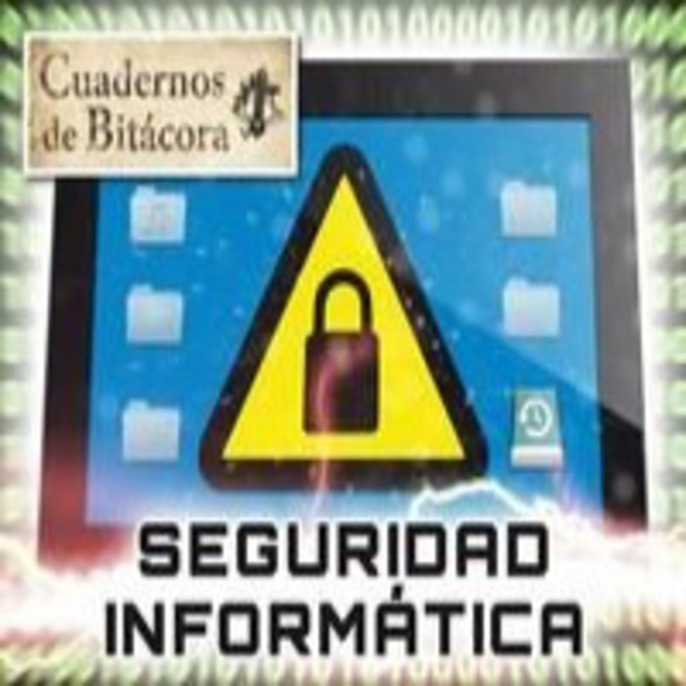 Cuadernos de Bitácora 05: Seguridad Informática y Hackers ¿Estamos seguros?