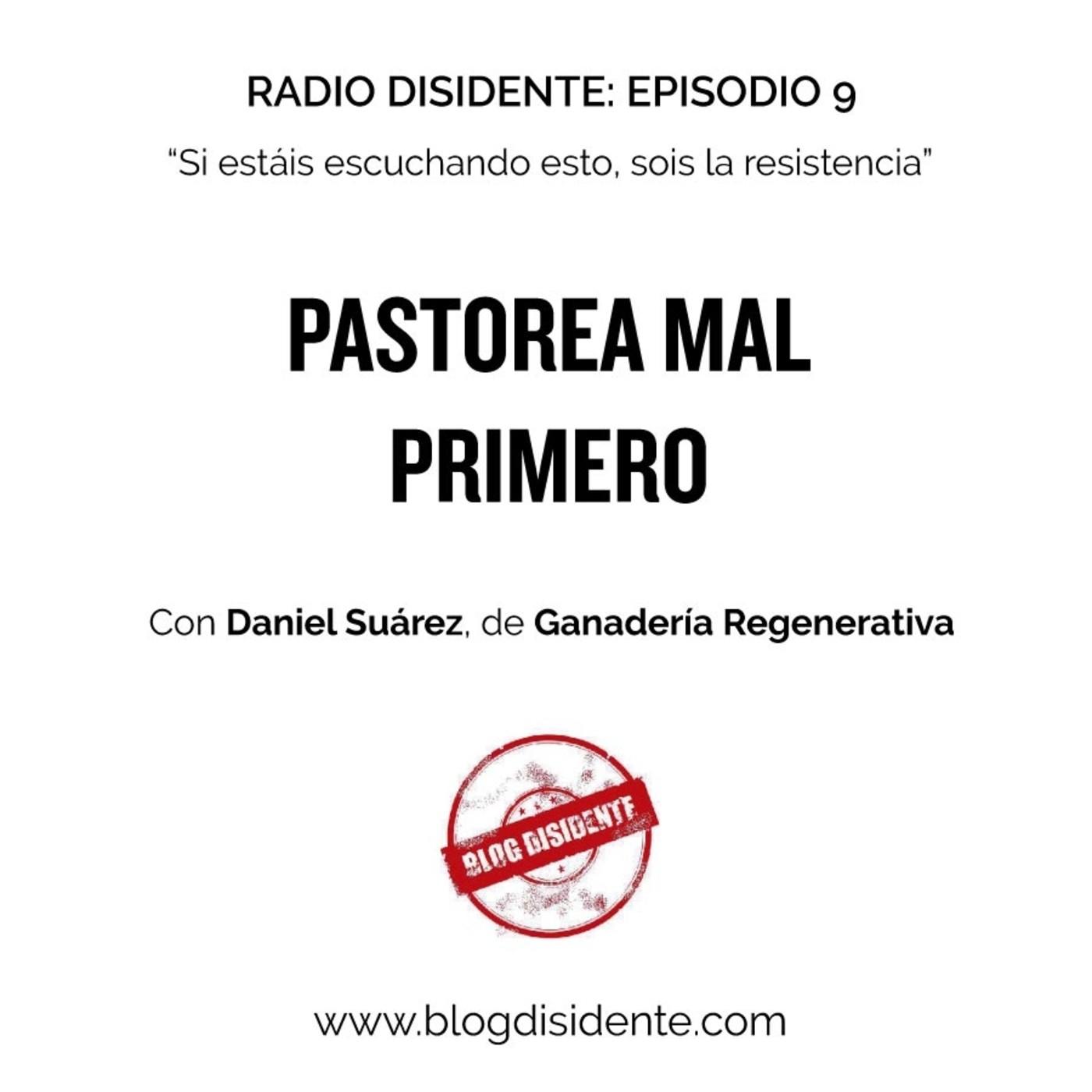 Episodio 9 - Pastorea mal primero, con Daniel Suárez