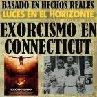 Luces en el Horizonte - Basado en hechos reales 12: EXORCISMO EN CONNECTICUT