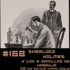 #168 Sherlock Holmes - Las 5 semillas de naranja de Sir Arthur Conan Doyle (AUDIO RESUBIDO)