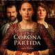 La Corona Partida ( #audesc Drama Histórico. Siglo XVI 2016)