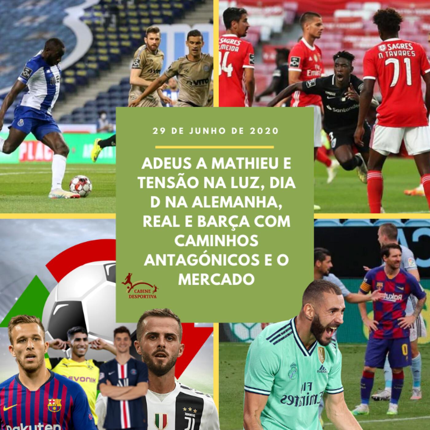 CABINE DESPORTIVA 6: Adeus a Mathieu e tensão na luz, Dia D na Alemanha, Real e Barça com caminhos distintos e o mercado