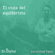 #153 – El viaje del Equilibrista con David Blay Tapia