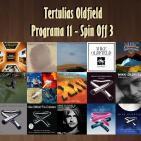 Tertulias Oldfield - Programa 11 - Spin Off 3