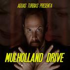 Aguas Turbias 72.2 : Mulholland Drive