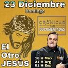 """""""CRÓNICAS DOCUMENTADAS"""" Con FERMÍN MAYORGA. Tema: """"El otro JESÚS"""""""