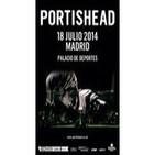 Programa 124 - Portishead 18 de Julio 2014 Madrid