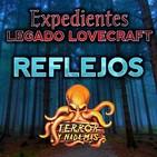 Expedientes Legado Lovecraft 1x01 Reflejos | Audioserie - Ficción sonora.
