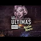 Las Últimas horas de Marilyn Monroe