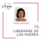 """#15 - Emma Romeo - """"Una relación sana con los padres es sentirte en paz con ellos"""""""