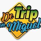 #DeTripconMiguel Episodio 20 Temporada 2