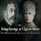 Jorge V y María de Teck. Los salvadores de la monarquía Británica