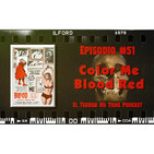El Terror No Tiene Podcast - Episodio #51 - Color Me Blood Red (1965)