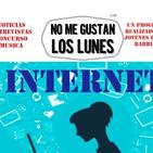 No me Gustan Los Lunes - Lunes 9 Abril 2018 - Tema Internet