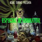 Aguas Turbias 38.1 - Especial Re-Animator: Re-Animator