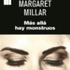 """""""Mas allá hay monstruos"""" de margaret millar #2 FINAL"""