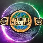 Podcast Planeta Wrestling #3 - Entrevistas a Lacey Evans, Drew McIntyre, Angel Garza, Black Avalon y El Hijo del Pantera