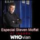 Legado Whovian 001 Especial era Steven Moffat