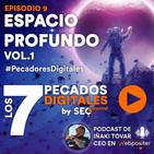 Episodio 9: Espacio Profundo VOL.1