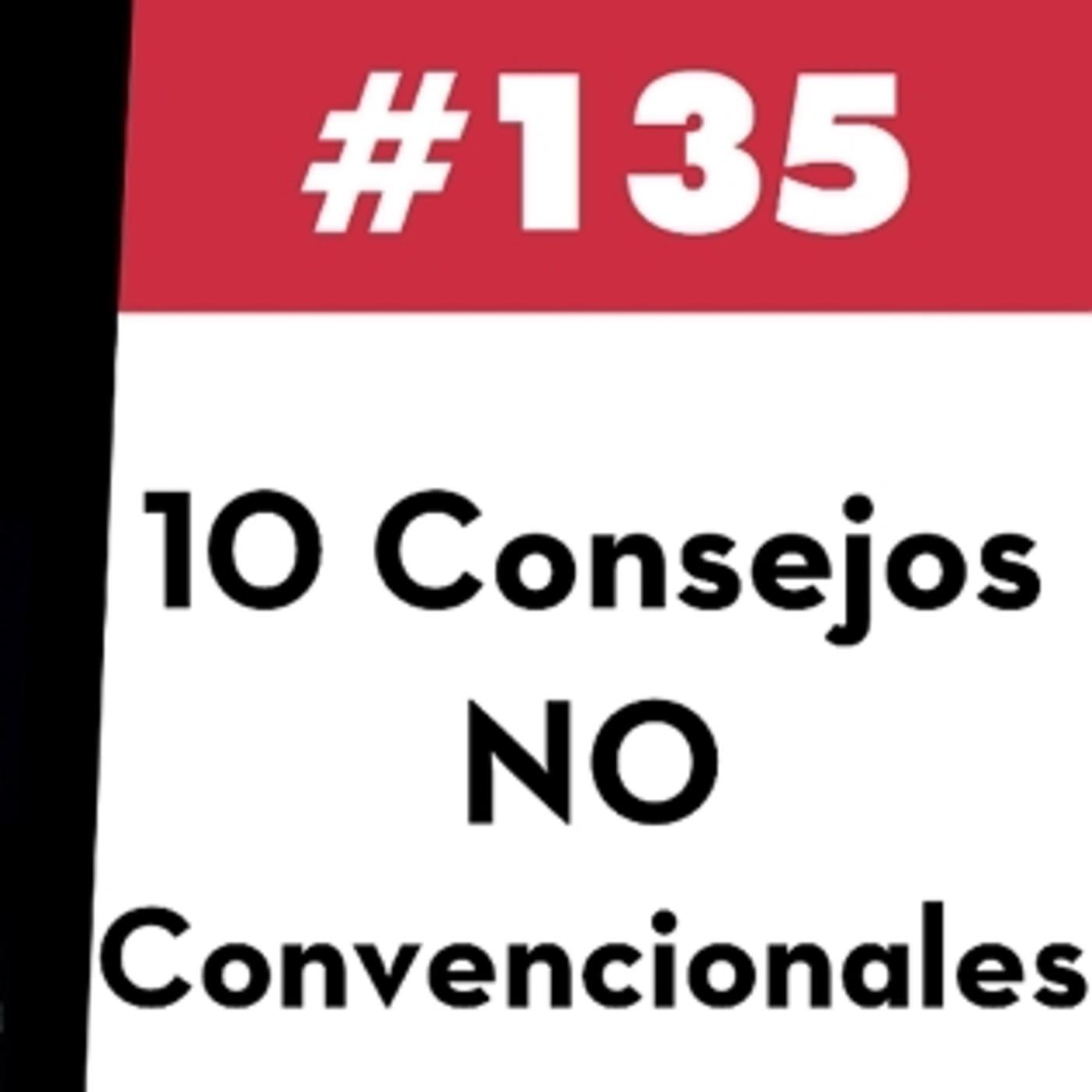 135. 10 Consejos No Convencionales sobre Inversión y Finanzas