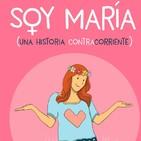 Soy María (una historia contracorriente)