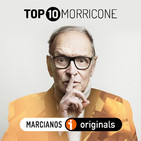 MARCIANOS 165. TOP10 Bandas Sonoras de Ennio Morricone
