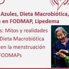 227: Mitos sobre las Zonas Azules, Dieta Macrobiótica, Recargas y Regla, Keto baja en FODMAP, Lipedema