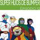 Super Hijos de Bumper - Episodio 12