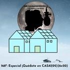 168º: Especial #quédateenCASA(02)(6x20) (22/03/2020)