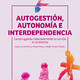 "Libro ""Autogestión, autonomía e interdependencia"""