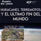4×01 El FIN DEL MUNDO: Huracanes, terremotos y el Enigma De TEOTIHUACÁN