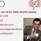 Ep. 228: Beneficios del Café y cuáles son más recomendables, con el Dr. Félix Martín Santos
