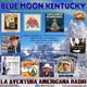 85- Blue Moon Kentucky (18 Diciembre 2016)
