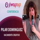 Nacimiento Creativo – Pilar Dominguez… Conferencia en el Festival Jiwapop